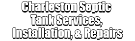 Charleston Septic Tank Services, Installation, & Repairs Logo-We offer Septic Service & Repairs, Septic Tank Installations, Septic Tank Cleaning, Commercial, Septic System, Drain Cleaning, Line Snaking, Portable Toilet, Grease Trap Pumping & Cleaning, Septic Tank Pumping, Sewage Pump, Sewer Line Repair, Septic Tank Replacement, Septic Maintenance, Sewer Line Replacement, Porta Potty Rentals